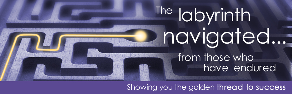 The Labryinth navigated...from those who have endured Showing you the golden thread to your survival